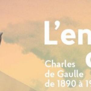 EXPOSITION : GéNéRAL DE GAULLE : ENFANCE D'UN CHEF